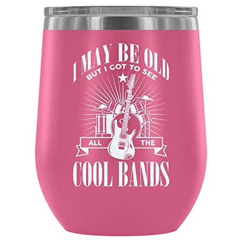 Steel Stemless Wine Glass Tumbler, Music Lover Wine Tumbler, I May Be Old But I Got To See All The Cool Bands Vacuum Insulated Wine Tumbler (Wine Tumbler 12Oz - Pink)]()