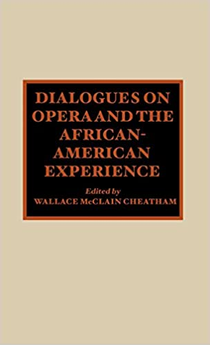 Dialogues on Opera and the African-American Experience
