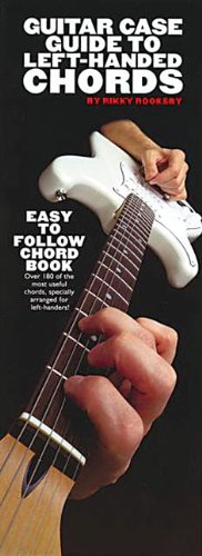 Guitar Case Guide to Left-Handed Chords: Compact Reference Library