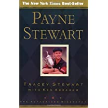 Payne Stewart: The Authorized Biography by Ken Abraham (2001-05-01)