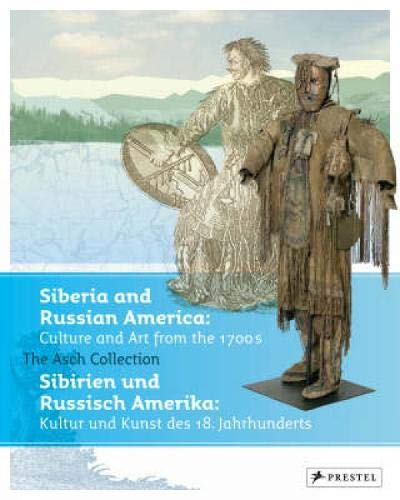 Download Siberia and Russian America: Culture and Arts from the 1700s: The Asch Collection ebook