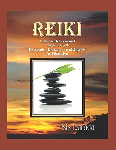 Reiki: Curso completo con los tres niveles, de acuerdo a la enseñanza tradicional del Dr. Mikao Usui (Spanish Edition) ePub fb2 ebook