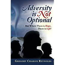 Adversity is Not Optional: But Where There is Hope, There is Life!