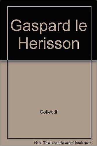 Livres Gaspard le Herisson pdf, epub ebook