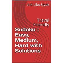 Sudoku : Easy, Medium, Hard with Solutions: Travel Friendly