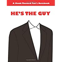 HE'S THE GUY: A Notebook for Monk Fans and people with OCD alike 8.5x11 Size White (A Monk Themed Fan's Notebook)
