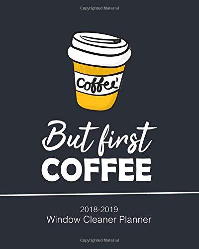 December Windows 2019 Calendar Amazon.com: But first Coffee, Window Cleaner Planner, 2018   2019