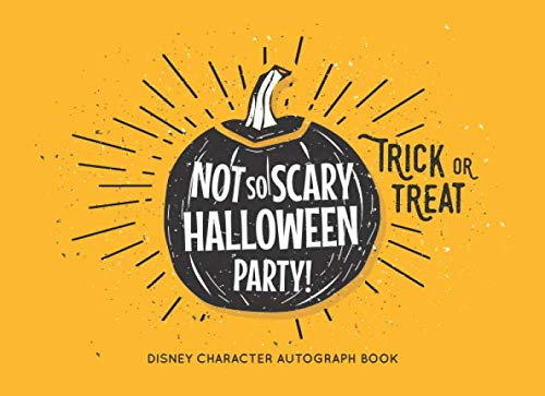 Disney Character Autograph Book: Kids Not So Scary Halloween Party Autograph Book for Character Signatures - Boys and Girls