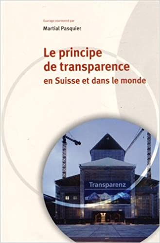 Read Online Le principe de transparence en Suisse et dans le monde pdf