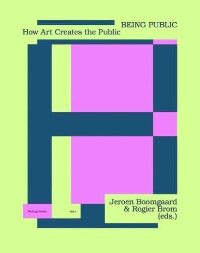 Being Public: How Art Creates the Public (Making Public)