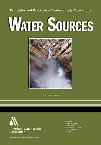 Water Sources WSO: Principles and Practices of Water Supply Operations Volume 1