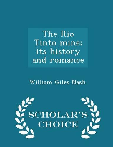 the-rio-tinto-mine-its-history-and-romance-scholars-choice-edition