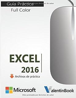 Excel 2016: Guía Práctica (Spanish Edition)