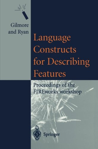 Language Constructs for Describing Features: Proceedings of the FIREworks workshop by Brand: Springer