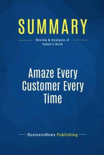 Summary: Amaze Every Customer Every Time: Review and Analysis of Hyken's Book