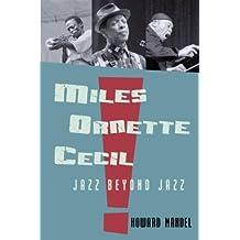 Miles, Ornette, Cecil: Jazz Beyond Jazz by Howard Mandel (2007-11-07)