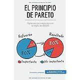 El principio de Pareto: Optimice su negocio con la regla del 80/20 (Spanish Edition)