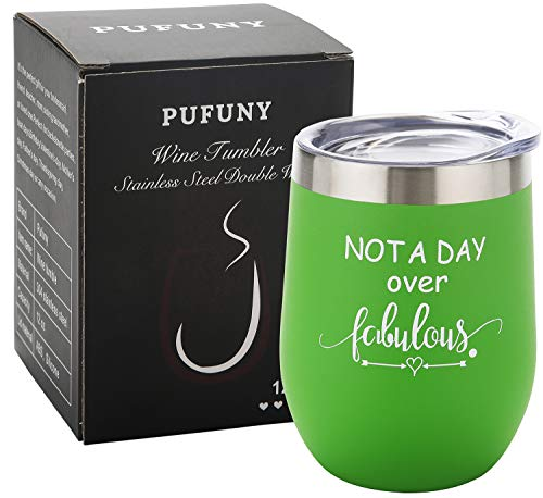 (Pufuny Not a Day Over Fabulous Wine Tumbler,Birthday Wine Glass,Perfect Birthday,Wedding,Christmas,Mother's Day,Best Friend Gifts for Women 12 Oz Green)