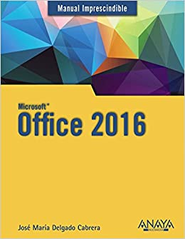 Office 2016 (Manuales Imprescindibles): Amazon.es: Delgado, Jose María: Libros