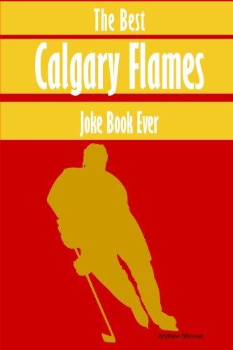 The Best Calgary Flames Joke Book Ever ebook