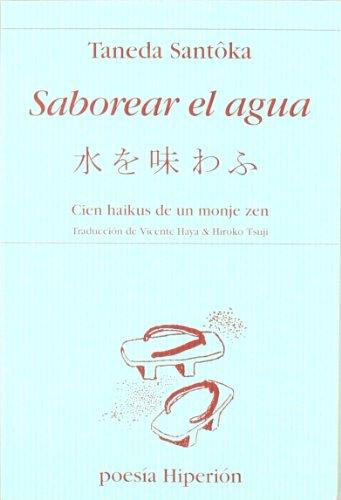 Saborear El Agua - Cien Haikus de Un Monje Zen