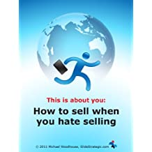 Selling when you hate being a salesperson (Business essentials series)