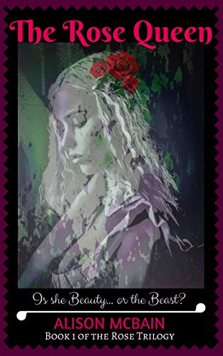 The Rose Queen: Book 1 of the Rose Trilogy