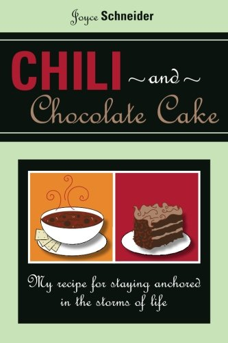 Chili and Chocolate Cake: My Recipe for Staying Anchored in the Storms of Life