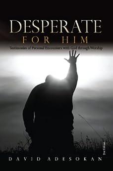 Desperate For Him by [Adesokan, David]