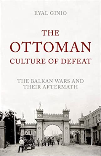 Amazon the ottoman culture of defeat the balkan wars and their the ottoman culture of defeat the balkan wars and their aftermath mediterraneans 1st edition fandeluxe Images