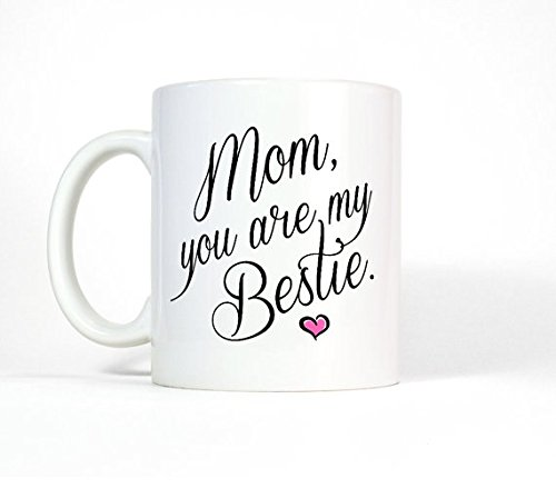 Mom Birthday Gift-Mom You are My Bestie Coffee Mug - Mother Daughter - Mothers Day from Daughter - Gift for - Suit What Glasses You