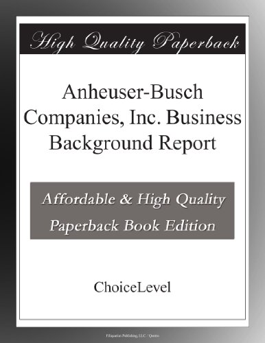 anheuser-busch-companies-inc-business-background-report