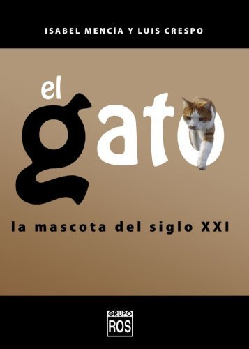 El gato : la mascota del siglo XXI (Spanish Edition) by Isabel Mencia (2009-04-24): Isabel Mencia: Amazon.com: Books