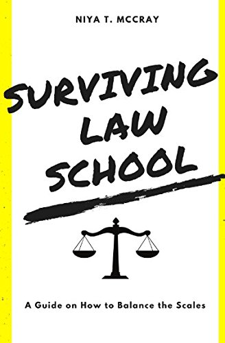 Surviving Law School: A Guide on How to Balance the Scales