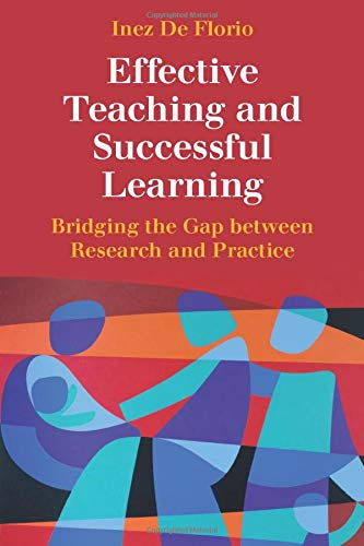 Effective Teaching and Successful Learning: Bridging the Gap between Research and Practice (Marzano Best Practices In Education)