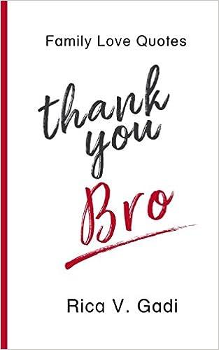 Family Love Quotes Thank You Bro Rica V Gadi 9781982931285