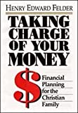 img - for Taking charge of your money: Financial planning for the Christian family book / textbook / text book