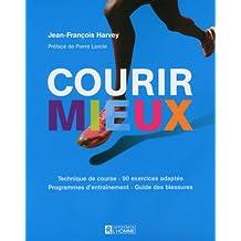 Courir mieux: Technique de course - 90 exercices adaptés - Programmes d'entraînement - Guide des blessures