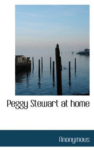 Read Online Peggy Stewart at home ebook