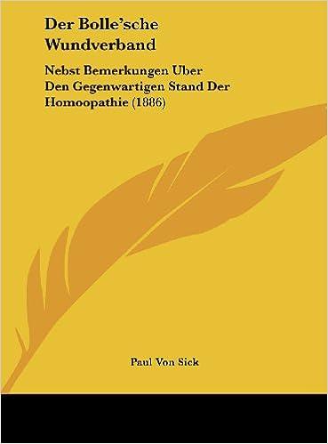 Book Der Bolle'sche Wundverband: Nebst Bemerkungen Uber Den Gegenwartigen Stand Der Homoopathie (1886)