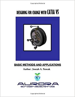 DESIGNING FOR CHANGE WITH CATIA V5 (BASIC METHODS AND APPLICATIONS