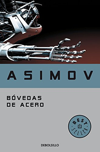 Bóvedas de acero (Serie de los robots 2) (BEST SELLER) Tapa blanda – 21 dic 2016 Isaac Asimov DEBOLSILLO 8497937309 Science Fiction - Adventure