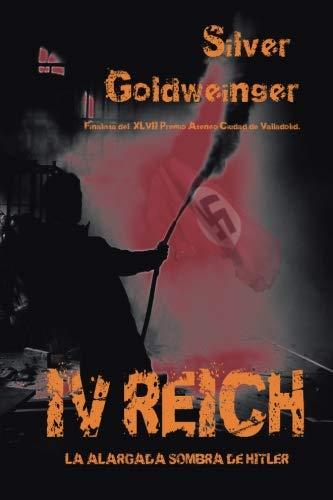 IV Reich: La alargada sombra de Hitler