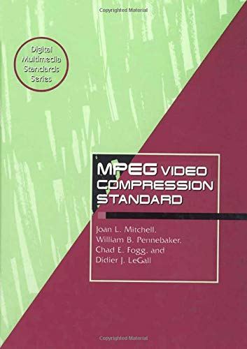 MPEG Video Compression Standard (Digital Multimedia Standards Series)