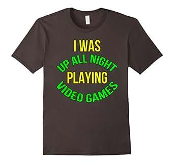 Mens I was up all night playing video games shirt 2XL Asphalt