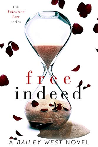 Free Indeed (The Valentine Law Series)