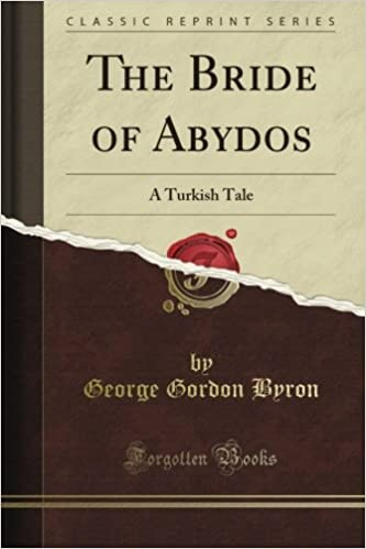 The Bride of Abydos: A Turkish Tale (Classic Reprint)
