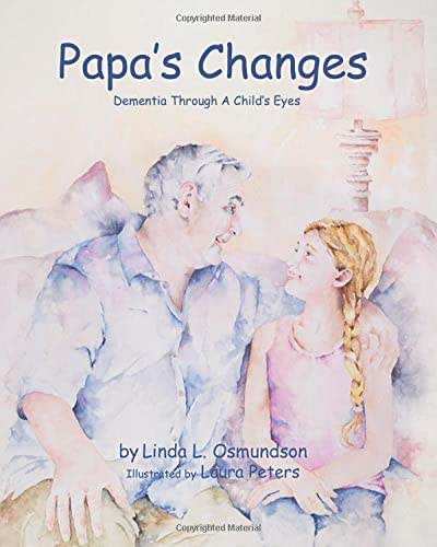 Papa's Changes: Dementia Through a Child's Eyes