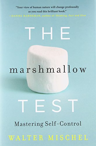 The Marshmallow Test: Mastering Self-Control