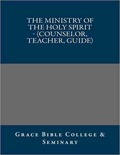 The Ministry of the Holy Spirit - (Counselor, Teacher, Guide